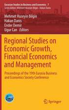 Regional Studies on Economic Growth, Financial Economics and Management: Proceedings of the 19th Eurasia Business and Economics Society Conference