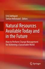 Natural Resources Available Today and in the Future: How to Perform Change Management for Achieving a Sustainable World