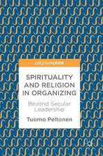 Spirituality and Religion in Organizing: Beyond Secular Leadership