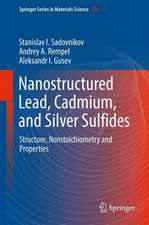 Nanostructured Lead, Cadmium, and Silver Sulfides: Structure, Nonstoichiometry and Properties