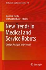 New Trends in Medical and Service Robots: Design, Analysis and Control