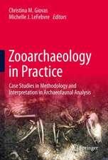 Zooarchaeology in Practice: Case Studies in Methodology and Interpretation in Archaeofaunal Analysis
