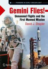 Gemini Flies!: Unmanned Flights and the First Manned Mission