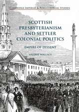 Scottish Presbyterianism and Settler Colonial Politics: Empire of Dissent