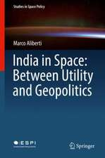 India in Space: Between Utility and Geopolitics