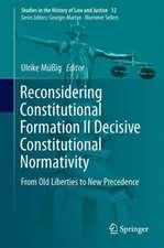 Reconsidering Constitutional Formation II Decisive Constitutional Normativity