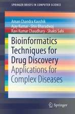Bioinformatics Techniques for Drug Discovery: Applications for Complex Diseases