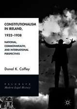 Constitutionalism in Ireland, 1932–1938: National, Commonwealth, and International Perspectives