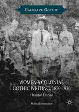 Women's Colonial Gothic Writing, 1850-1930: Haunted Empire