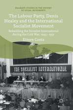 The Labour Party, Denis Healey and the International Socialist Movement: Rebuilding the Socialist International during the Cold War, 1945–1951