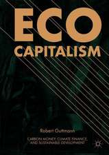 Eco-Capitalism: Carbon Money, Climate Finance, and Sustainable Development