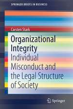 Organizational Integrity: Individual Misconduct and the Legal Structure of Society
