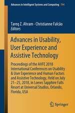 Advances in Usability, User Experience and Assistive Technology: Proceedings of the AHFE 2018 International Conferences on Usability & User Experience and Human Factors and Assistive Technology, Held on July 21–25, 2018, in Loews Sapphire Falls Resort at Universal Studios, Orlando, Florida, USA