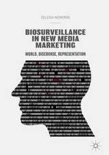 Biosurveillance in New Media Marketing: World, Discourse, Representation