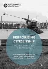 Performing Citizenship: Bodies, Agencies, Limitations