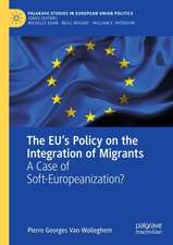 The EU's Policy on the Integration of Migrants: A Case of Soft-Europeanization?