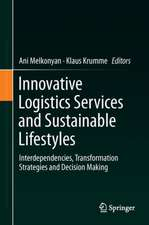 Innovative Logistics Services and Sustainable Lifestyles: Interdependencies, Transformation Strategies and Decision Making