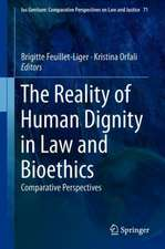 The Reality of Human Dignity in Law and Bioethics: Comparative Perspectives