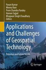 Applications and Challenges of Geospatial Technology: Potential and Future Trends