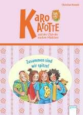 Karo Karotte und der Club der starken Mädchen. Zusammen sind wir spitze!
