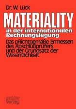 Materiality in der internationalen Rechnungslegung: Das pflichtgemäße Ermessen des Abschlußprüfers und der Grundsatz der Wesentlichkeit