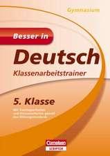 Besser in Deutsch - Klassenarbeitstrainer Gymnasium 5. Klasse
