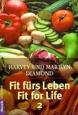 Fit fürs Leben. Fit for Life II