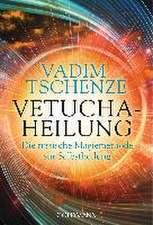 Vetucha-Heilung
