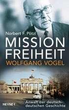 Mission Freiheit - Wolfgang Vogel