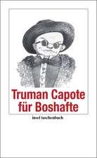 Truman Capote für Boshafte