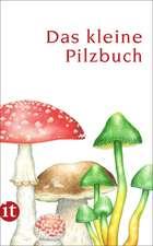 Das kleine Pilzbuch