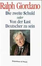Die zweite Schuld oder Von der Last Deutscher zu sein