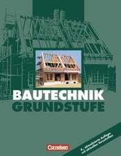 Bautechnik. Grundstufe. Schülerbuch