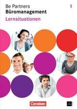 Be Partners - Büromanagement 1. Ausbildungsjahr Lernsituationen