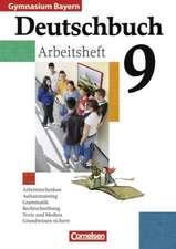 Deutschbuch 9. Jahrgangsstufe. Gymnasium Bayern. Arbeitsheft mit Lösungen