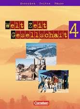 Welt Zeit Gesellschaft - Menschen Zeiten Räume 4. Schülerbuch. Hauptschule Baden-Württemberg