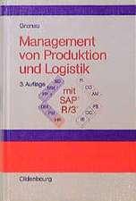 Management von Produktion und Logistik mit SAP® R/3®