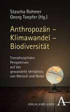 Anthropozän - Klimawandel - Biodiversität