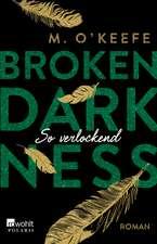 Broken Darkness. So verlockend