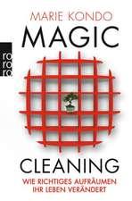Magic Cleaning 1: Wie richtiges Aufräumen Ihr Leben verändert