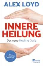 Innere Heilung: Der neue Healing Code