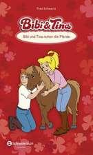 Bibi und Tina. Bibi und Tina retten die Pferde