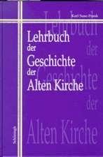 Lehrbuch der Geschichte der Alten Kirche