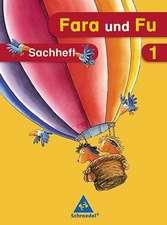 Fara und Fu. 1. Schuljahr. Sachheft. Ausgabe 2007