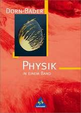 Dorn-Bader Physik in einem Band. Neubearbeitung