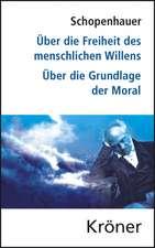 Über die Freiheit des menschlichen Willens / Über die Grundlage der Moral