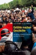 Gefuhle Machen Geschichte:  Die Wirkung Kollektiver Emotionen - Von Hitler Bis Obama