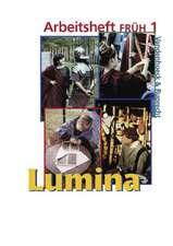 Lumina Arbeitsheft Fruh 1:  Zu Den Lektionen 1-12