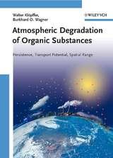 Atmospheric Degradation of Organic Substances: Persistence, Transport Potential, Spatial Range