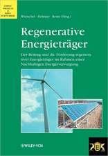 Regenerative Energietrager: Der Beitrag und die Förderung regenerativer Energieträger im Rahmen einer Nachhaltigen Energieversorgung